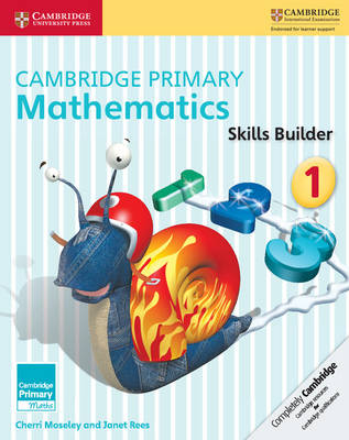 Cambridge Primary Mathematics Skills Builder 1 by Cherri Moseley, Janet Rees