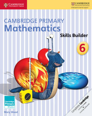 Cambridge Primary Mathematics Skills Builders 6 by Mary Wood