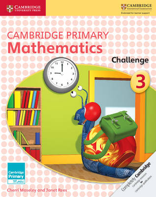 Cambridge Primary Mathematics Challenge 3 by Cherri Moseley, Janet Rees