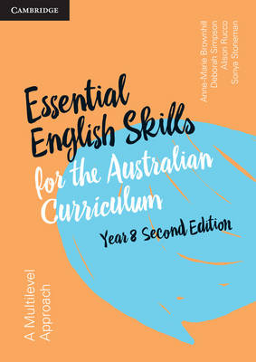 Essential English Skills for the Australian Curriculum Year 8 A Multi-Level Approach by Anne-Marie Brownhill, Alison Rucco, Sonya Stoneman, Deborah Simpson