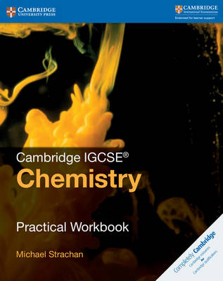 Cambridge IGCSE Chemistry Practical Workbook by Michael Strachan