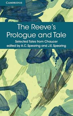 The Reeve's Prologue and Tale With the Cook's Prologue and the Fragment of His Tale by Geoffrey Chaucer