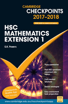 Cambridge Checkpoints HSC Mathematics Extension 1 2017-18 by G. K. Powers