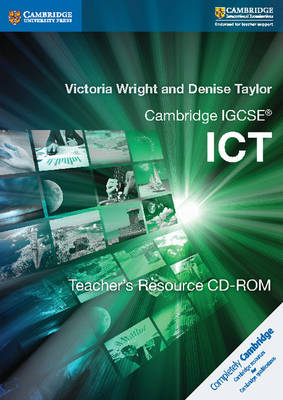 Cambridge IGCSE ICT Teacher's Resource CD-ROM by Victoria Wright, Denise Taylor