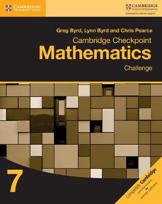 Cambridge Checkpoint Mathematics Challenge Workbook 7 by Greg Byrd, Lynn Byrd, Chris Pearce