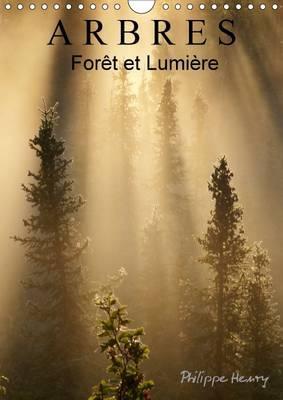Arbres. Foret et Lumiere 2017 Des Arbres DNS Toute Leur Beaute by Philippe Henry