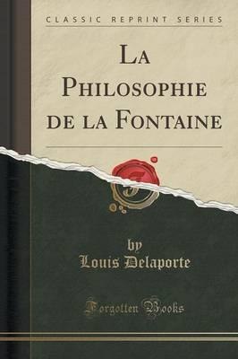 La Philosophie de La Fontaine (Classic Reprint) by Louis Delaporte