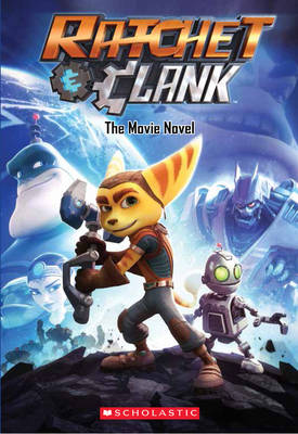 Ratchet and Clank: The Movie Novel by Kate Howard
