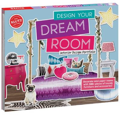 Create Your Dream Room by Editors of Klutz