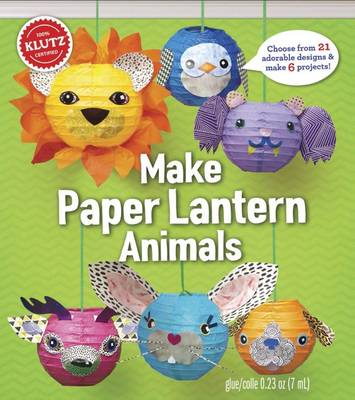 Paper Lantern Animals by Editors of Klutz