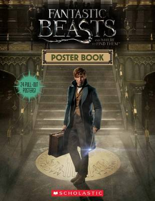 Fantastic Beasts and Where to Find Them: Poster Book by Scholastic