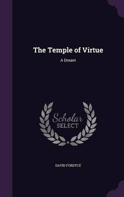 The Temple of Virtue A Dream by David Fordyce