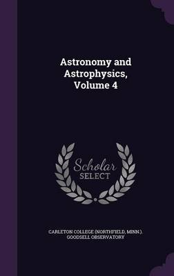 Astronomy and Astrophysics, Volume 4 by Minn ) Go Carleton College (Northfield