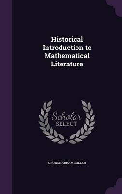 Historical Introduction to Mathematical Literature by George Abram Miller