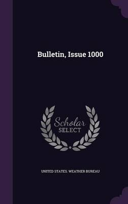 Bulletin, Issue 1000 by United States Weather Bureau