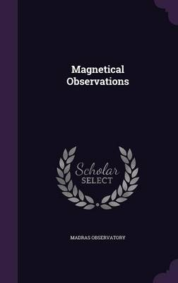 Magnetical Observations by Madras Observatory