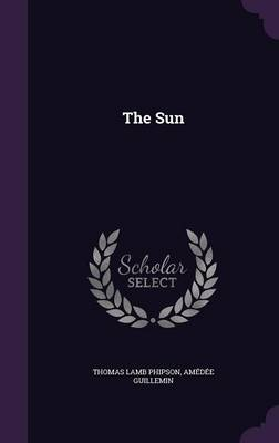 The Sun by Thomas Lamb Phipson, Amedee Guillemin