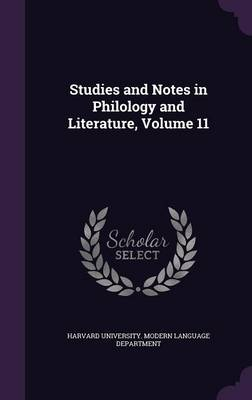 Studies and Notes in Philology and Literature, Volume 11 by Harvard University Modern Language Depa