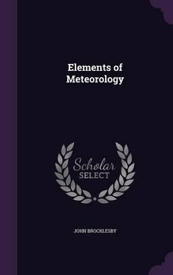 Elements of Meteorology by John Brocklesby