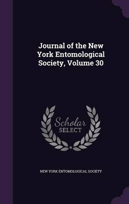 Journal of the New York Entomological Society, Volume 30 by New York Entomological Society