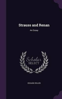Strauss and Renan An Essay by Eduard Zeller