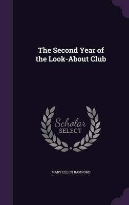 The Second Year of the Look-About Club by Mary Ellen Bamford