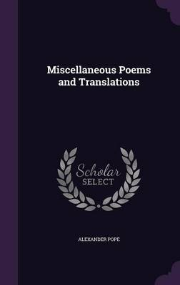 Miscellaneous Poems and Translations by Alexander Pope