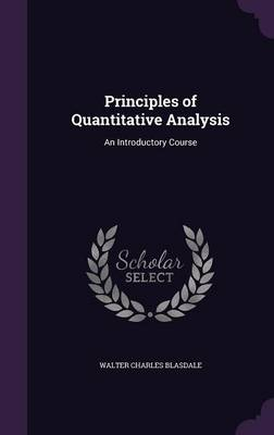 Principles of Quantitative Analysis An Introductory Course by Walter Charles Blasdale