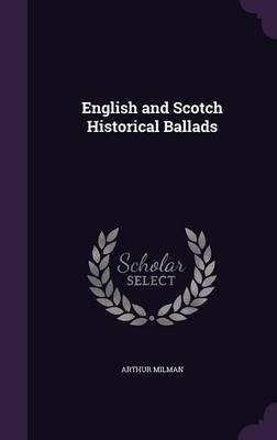 English and Scotch Historical Ballads by Arthur Milman