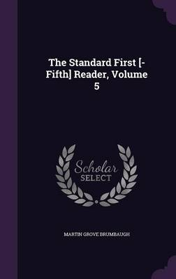 The Standard First [-Fifth] Reader, Volume 5 by Martin Grove Brumbaugh