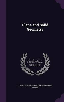Plane and Solid Geometry by Claude Irwin Palmer, Daniel Pomeroy Taylor
