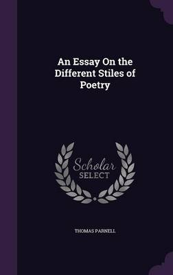 An Essay on the Different Stiles of Poetry by Thomas Parnell