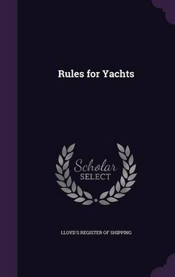 Rules for Yachts by Lloyd's Register of Shipping