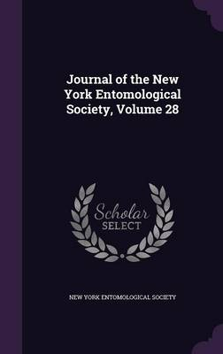 Journal of the New York Entomological Society, Volume 28 by New York Entomological Society
