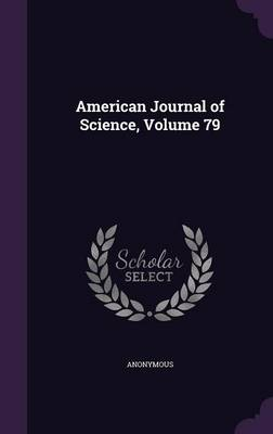 American Journal of Science, Volume 79 by Anonymous