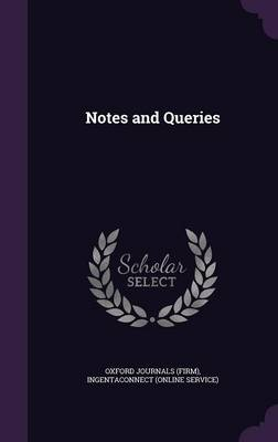 Notes and Queries by Oxford Journals, Ingentaconnect