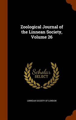 Zoological Journal of the Linnean Society, Volume 26 by Linnean Society of London