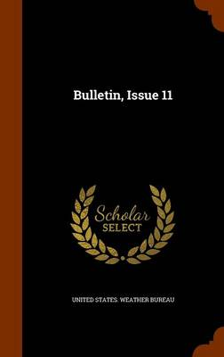 Bulletin, Issue 11 by United States Weather Bureau