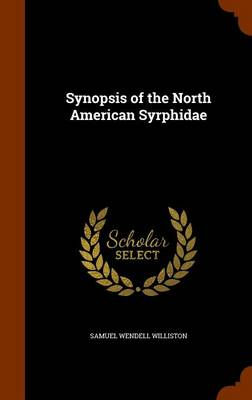Synopsis of the North American Syrphidae by Samuel Wendell Williston