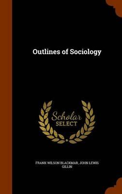 Outlines of Sociology by Frank Wilson Blackmar, John Lewis Gillin