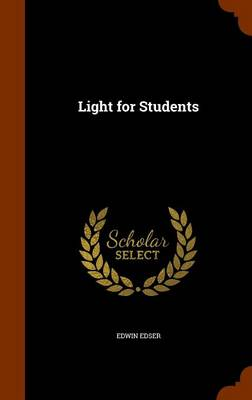 Light for Students by Edwin Edser