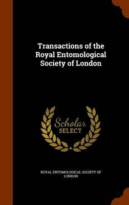 Transactions of the Royal Entomological Society of London by Royal Entomological Society of London