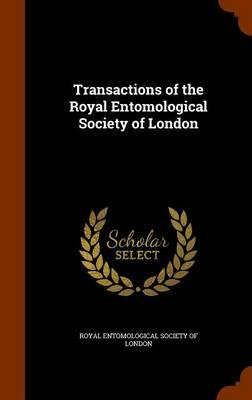 Transactions of the Royal Entomological Society of London by Royal Entomological Society of London