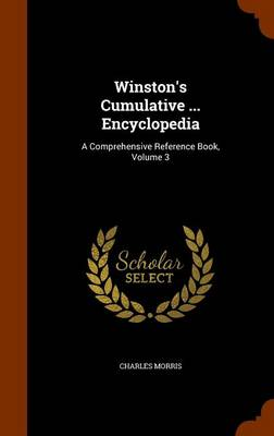 Winston's Cumulative ... Encyclopedia A Comprehensive Reference Book, Volume 3 by Charles Morris