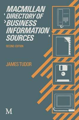 Macmillan Directory of Business Information Sources by James Tudor