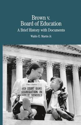 Brown vs. Board of Education of Topeka A Brief History with Documents by Na Na
