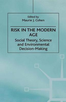 Risk in the Modern Age Social Theory, Science and Environmental Decision-Making by Na Na