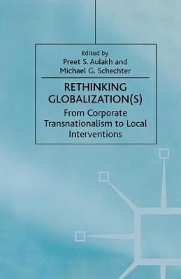 Rethinking Globalization From Corporate Transnationalism to Local Interventions by Na Na