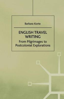 English Travel Writing from Pilgrimages to Postcolonial Explorations by Na Na