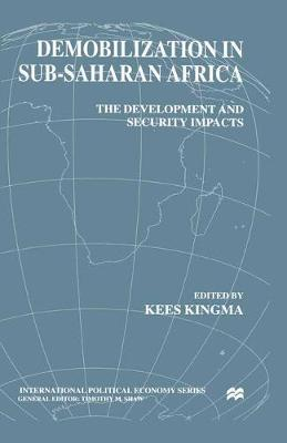 Demobilization in Subsaharan Africa The Development and Security Impacts by Kees Kingma